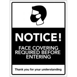 Notice! Face Coverings Required Safety Sign