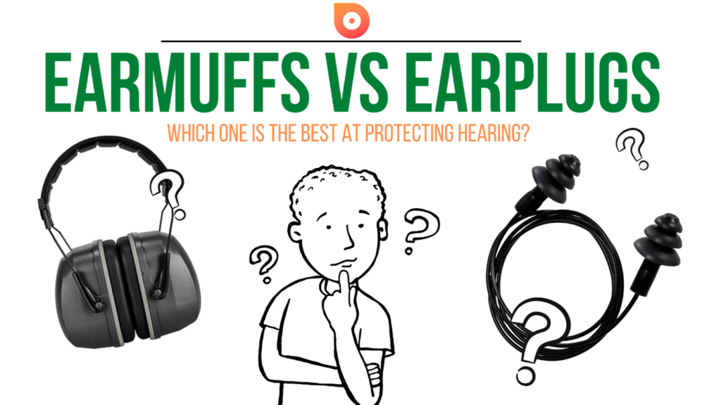 EARMUFFS VS EARPLUGS: Which one is the best at protecting hearing?