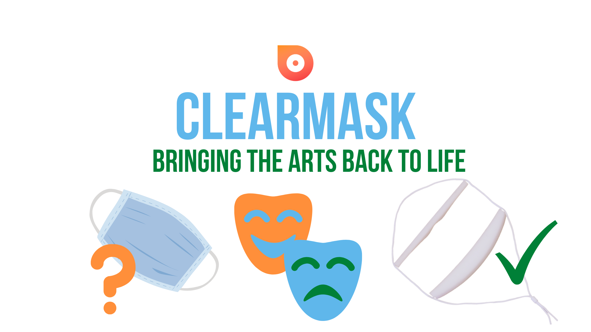 ClearMask: bringing the arts back to life.