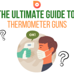 The Ultimate Guide to Thermometer Guns