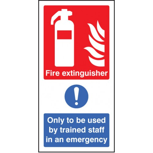 Fire Extinguisher Only to be Used By Trained Staff in Emergency Safety Sign